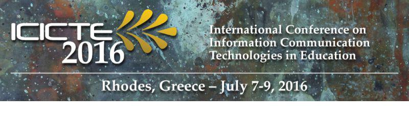 International Conference on Information Communication Technologies in Education (ICICTE) 2016